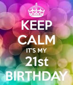 keep-calm-its-my-21st-birthday-141